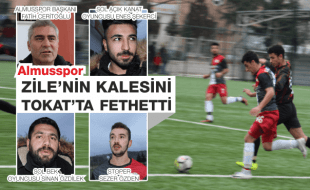 ALMUSSPOR, ZİLE'NİN KALESİNİ TOKAT'TA FETHETTİ