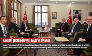 KAYSERİ ŞEKER'DEN VALİ BALCI'YA ZİYARET