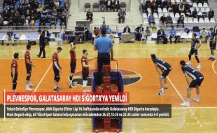 PLEVNESPOR, GALATASARAY HDI SİGORTA'YA YENİLDİ