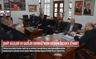 ŞEHİT AİLELERİ VE GAZİLER DERNEĞİ'NDEN BAŞKAN ÖZCAN'A ZİYARET