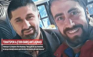 TOKATSPOR A.Ş'DEN BARIŞ ANTLAŞMASI