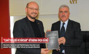 """""""CAHİT KÜLEBİ VE NİKSAR"""" KİTABINA İMZA GÜNÜ"""