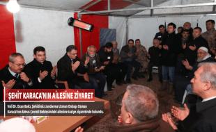 ŞEHİT KARACA'NIN AİLESİNE ZİYARET