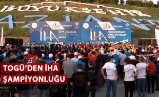 TOGÜ'DEN İHA ŞAMPİYONLUĞU