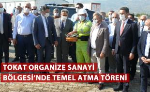 TOKAT ORGANİZE SANAYİ BÖLGESİ'NDE TEMEL ATMA TÖRENİ