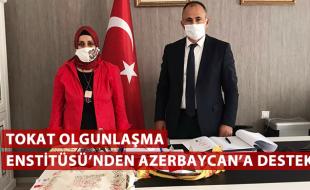 TOKAT OLGUNLAŞMA ENSTİTÜSÜ'NDEN AZERBAYCAN'A DESTEK