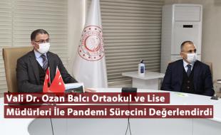 Vali Dr. Ozan Balcı Ortaokul ve Lise Müdürleri İle Pandemi Sürecini Değerlendirdi