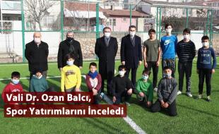 Vali Dr. Ozan Balcı, Spor Yatırımlarını İnceledi
