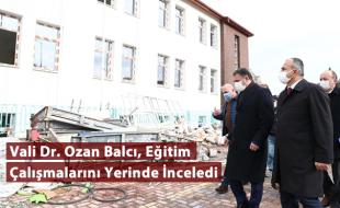 Vali Dr. Ozan Balcı, Eğitim Çalışmalarını Yerinde İnceledi
